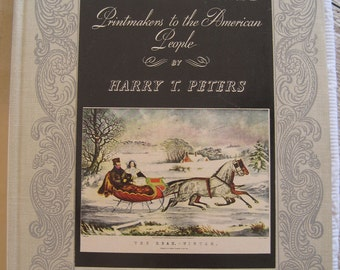 Currier & Ives Printmakers to The American People by Harry T. Peters 1942 192 Print Plates