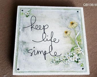 Keep Life Simple Quote Block (QB136-WH)