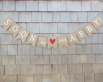 Soon to be Mrs banner, Soon to be mrs Garland, Personalized Custom Wedding Bridal Shower Decor, Future Mrs Banner, Burlap Banner, Country