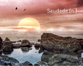 Saudade, Photo Greeting Card, 4x5 inspirational cards, blank inside, sympathy card, death, miss you, missing sentimental thinking of you