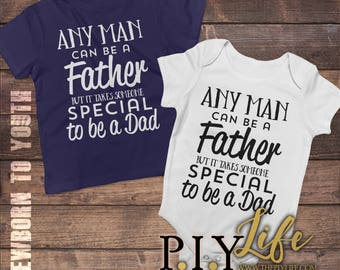 Kids   Any man can be a father but it takes a special someone to be a dad  Bodysuit Toddler shirt Kids Shirt DTG Printing on Demand