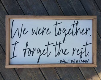 We were together i forget the rest|wood sign|Walt Whitman quote|country home decor|rustic decor|farmhouse style|couple gift
