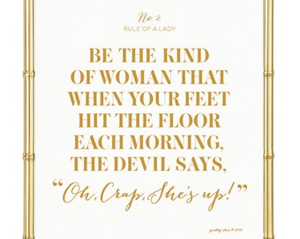 She's Up Print - Motivational Art Print - Be the Kind of Woman - When Your Feet Hit the Floor - Wall Art - Framable Art
