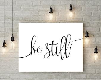 Be Still Poster Be Still Print Wall art Home Decor Bedroom Decor Housewarming Gift Inspirational Quote Nursery Decor Modern Printable