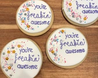 You're Freakin' Awesome sugar cookies
