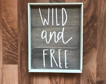 SALE Wild and Free Small wood framed sign