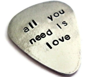 all you need is love...  customized / personalized handstamped aluminum guitar pick