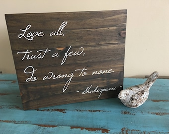 Love All, Trust a Few, Do Wrong to None Shakespeare Inspirational Pallet-Style Rustic Wood Sign, Rustic  Love Sign, Shakespeare Sign