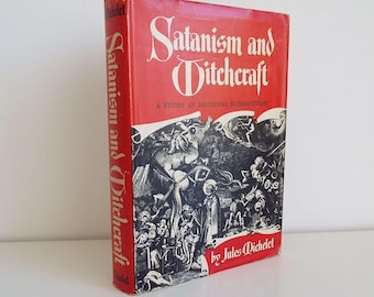 Vintage 1939 Satanism And Witchcraft By Jules Michelet Hardback Book With Dust Jacket Ist Edition (US) Occult Wizards Death
