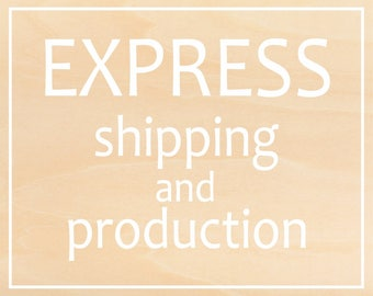 express shipping and production