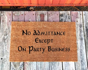 2 Sizes - No Admittance Except on Party Business - Lord of the Rings Coir Door Mat - Doormat - 18 x 30 & 24 x 36 - Housewarming Gift