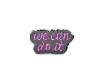 Enamel Pin // We Can Do It