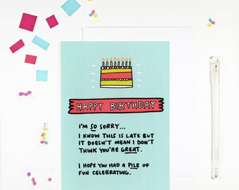 Happy Belated Birthday Sorry This Is Late Belated Birthday Card