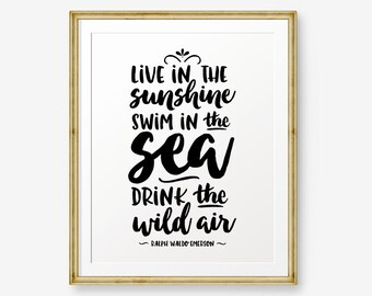 Live in the Sunshine Quote - Ralph Waldo Emerson quote art, printable inspiration, motivational quote, inspirational quote