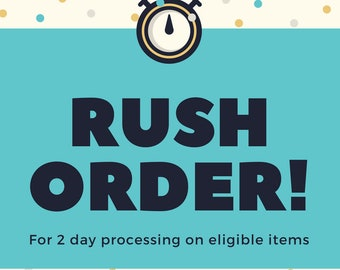 Rush order for 2 day processing on eligible items