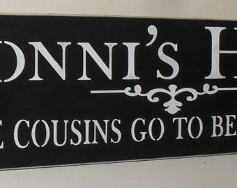 READY TO SHIP Nonni's House Where Cousins Go To Become Friends Wooden Sign Grandma Sign