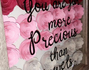 You are far more precious than jewels... Proverb wall art