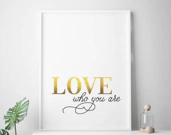 """Inspirational printable digital downloads """"Love Who You Are"""" inspirational print home decor winter gift new year resolution"""