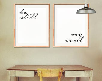 Be Still My Soul Poster PRINTABLE ART - 11x14 and 18x24 Black and white poster, living room decor modern wall print,  INSTANT download