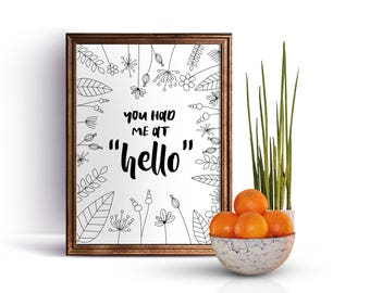 "You had me at ""hello"", A4/A5  Print"