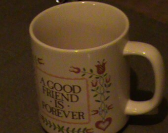 A Good Friend is Forever coffee mug