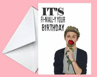 It's Fi-niall-y Your Birthday - Birthday Card -  Niall Horan