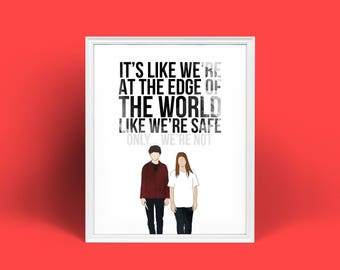 It's Like We're At the Edge of the World Like We're Safe Only.... We're Not   End of the F***ing World   Netflix   Digital Print