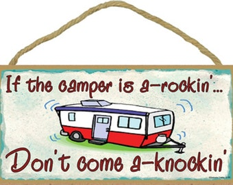 """If The CAMPER Is A-Rockin' Don't Come A-Knockin' Camping Pull Travel Trailer 5"""" x 10"""" SIGN Plaque Decor"""