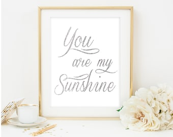 you are my sunshine sign you are my sunshine print silver nursery art silver glitter wall art Nursery decor nursery printable art
