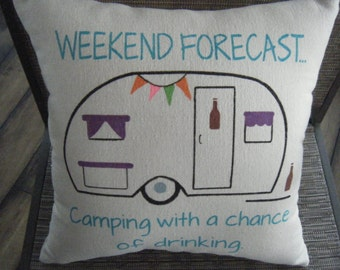 Pillow - Weekend Forecast - Camping with a chance of drinking