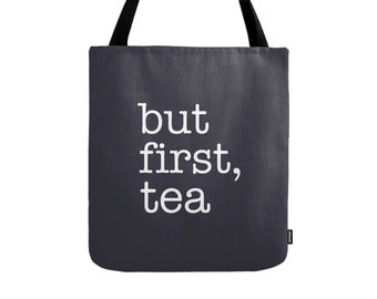 But first tea tote bag But first tea bag typography tote bag But first tea canvas tote bag black tote bag black bag tea gift for her