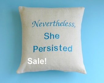 Nevertheless, She Persisted pillow