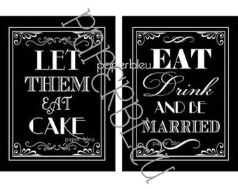 """Wedding/Parties """"Eat Cake""""  """"Eat, Drink & be Married"""" Table Signs - DIY Instant Printable Download - Black and White  - two 5x7 prints"""