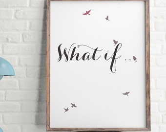 What if ..., Printable Art, Inspirational Quote, Typography Print, Wall Decor, Digital Download