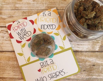 Friend With Weed - Friendship Cannabis Greeting Card