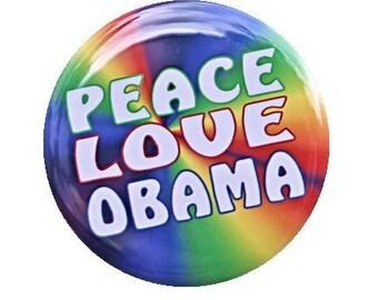 Peace Love Obama - Button Pinback Badge 1 1/2 inch