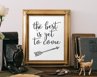 The Best Is Yet To Come Words of Wisdom Wall Art Pint Printable Quote Print Inspirational Quote Printable Watercolor Print Calligraphy Art