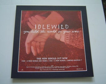 Idlewild  You Held The World In Your Arms  Original  Poster in A Custom Made Mount Ready To Frame