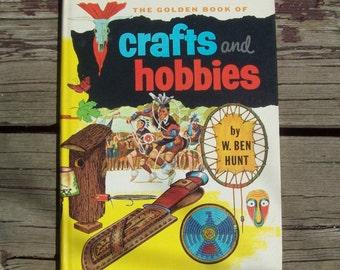 Vintage 1970 The Golden Book Of Crafts & Hobbies by W. Ben Hunt Hardcover Book