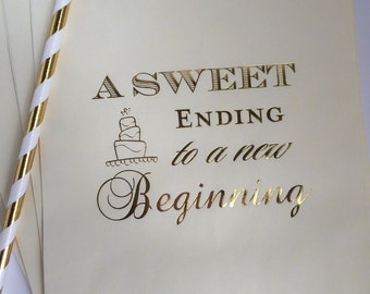 Wedding Cake Bags Candy Treats Cookies Candy Station A Sweet Ending to a New Beginning Ivory with Metallic Gold Foil Print