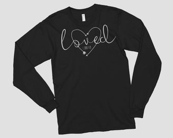Christian long sleeve t shirt, loved shirt, christian longsleeve, christian sweatshirt, christian shirts for women, Cute Christian shirt