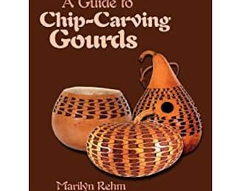 Gourd Book -A Guide to Chip-Carving Gourds by Marilyn Rehm - Gourd Decorative Techniques Book - DIY Gourd Designing Technique - Chip Carving