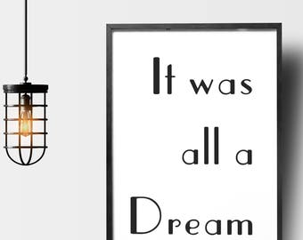 It was all a Dream - PRINTABLE wall art,download,fun print,play room, housewarming,Notorious BIG 90's R&B, Hip Hop, 1990's, black and white