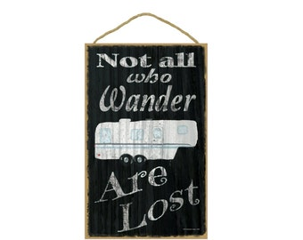 "Black Not All Who Wander Are Lost 5th Wheel Camper Camping Sign Plaque 10""x16"""