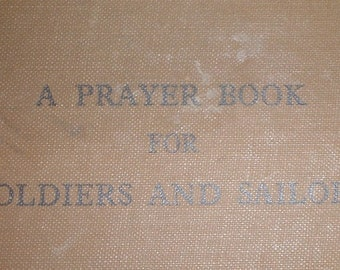 A Prayer Book for Soldiers and Sailors, 3rd Edition, March 1942 The Protestant Church