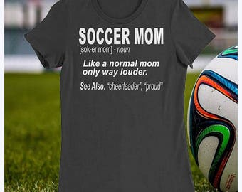 Soccer Mom Shirt / Shirts for Soccer Moms / Women's Slim Fit T-Shirt / Soccer Mom Definition Tee / Mothers of Soccer Players