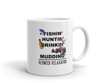 Fishing And Drinking Coffee Mug, Fishin Huntin Drinkin And Mudding Redneck Relaxation