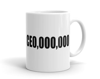 CEO Mug Funny Business Mug Leadership Mug Funny Entrepreneur Mug Entrepreneur Gift for Entrepreneur Boss Mug Gift for Boss Mug Idea #1092