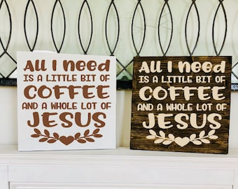 LOCALS ONLY All I Need is Coffee and Jesus