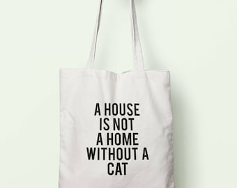 A House Is Not A Home Without A Cat Tote Bag Long Handles TB1654